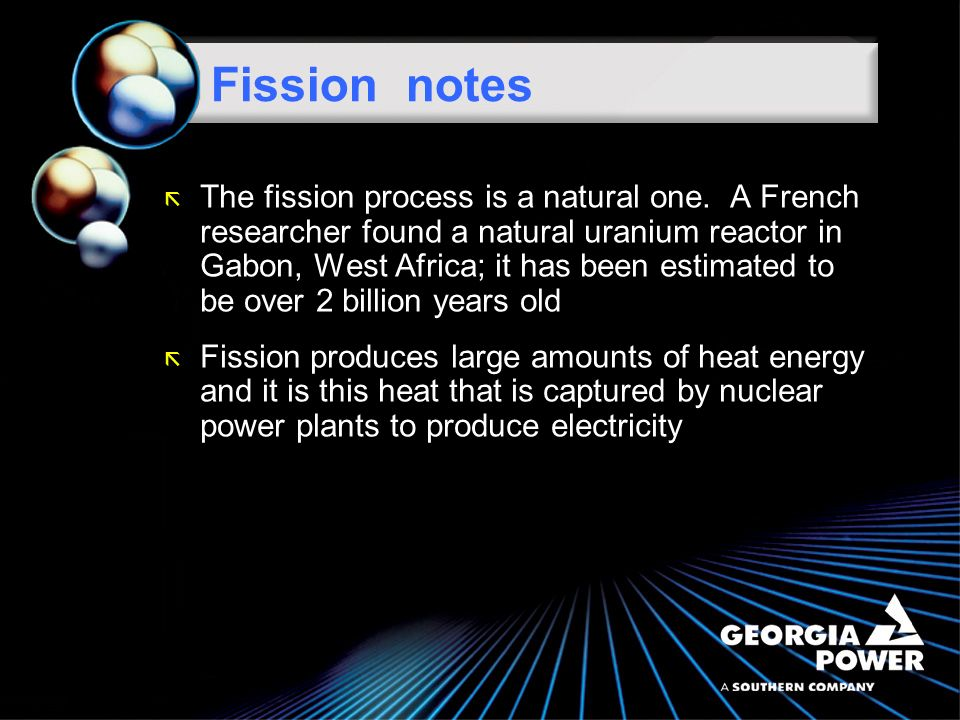 ã A classic example of a fission reaction is that of U-235: U Neutron 2 Neutrons + Kr-92 + Ba Energy ã In this example, a stray neutron strikes an atom of U-235.