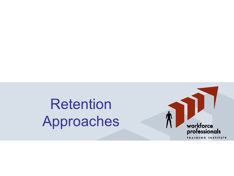 Retention Approaches