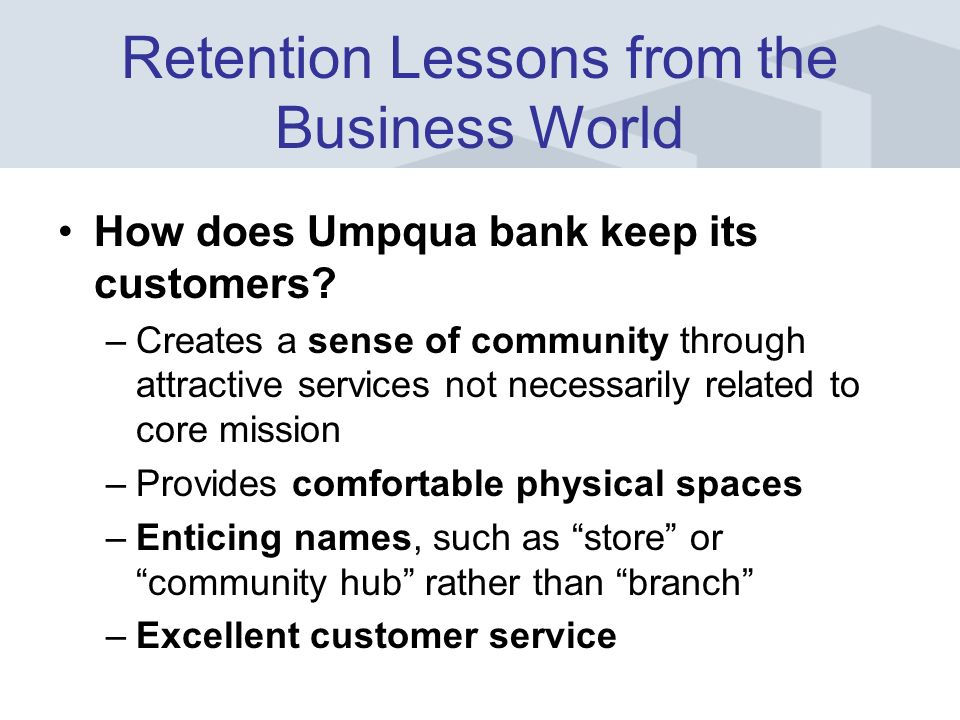 How does Umpqua bank keep its customers.