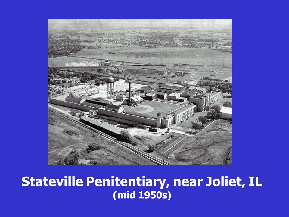 Stateville Penitentiary, near Joliet, IL (mid 1950s)
