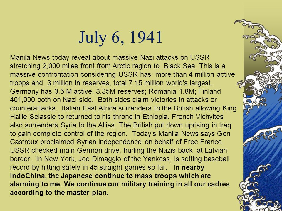 July 6, 1941 Manila News today reveal about massive Nazi attacks on USSR stretching 2,000 miles front from Arctic region to Black Sea. This is a massi