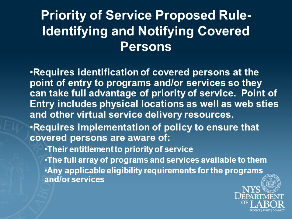 Priority of Service Proposed Rule- Identifying and Notifying Covered Persons Requires identification of covered persons at the point of entry to progr