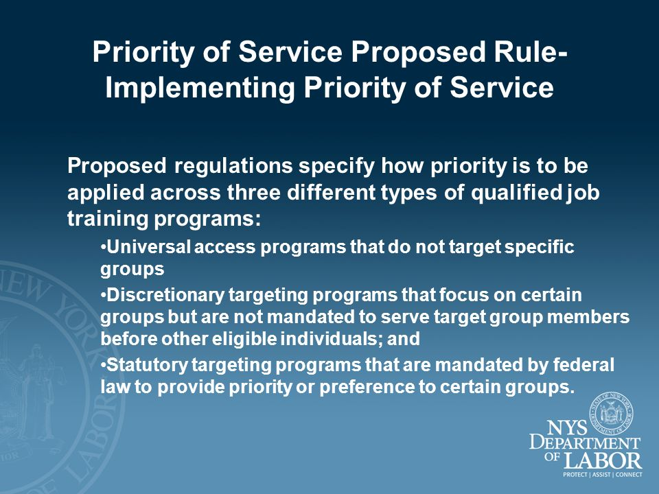 Priority of Service Proposed Rule- Implementing Priority of Service Proposed regulations specify how priority is to be applied across three different