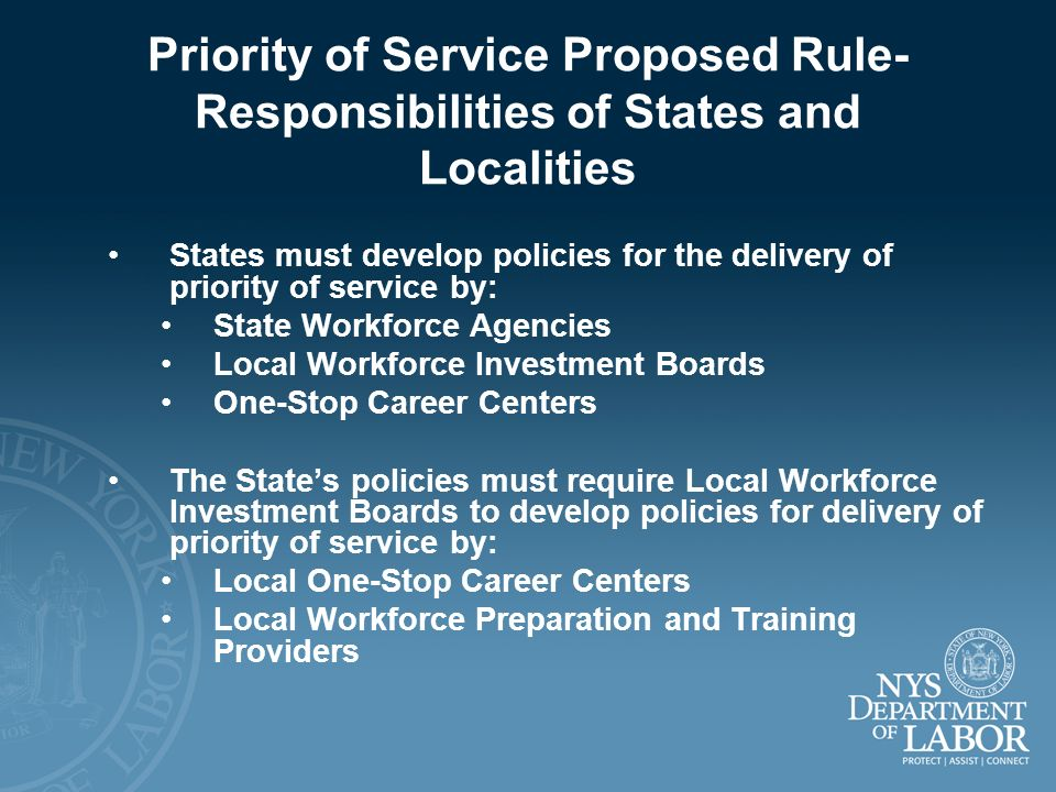 Priority of Service Proposed Rule- Responsibilities of States and Localities States must develop policies for the delivery of priority of service by: