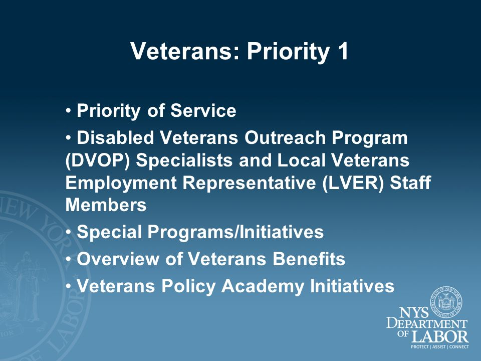 Veterans: Priority 1 Priority of Service Disabled Veterans Outreach Program (DVOP) Specialists and Local Veterans Employment Representative (LVER) Sta
