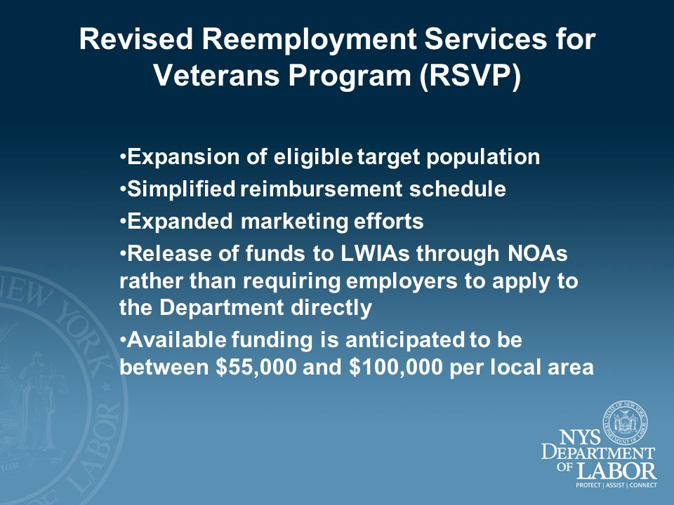 Revised Reemployment Services for Veterans Program (RSVP) Expansion of eligible target population Simplified reimbursement schedule Expanded marketing