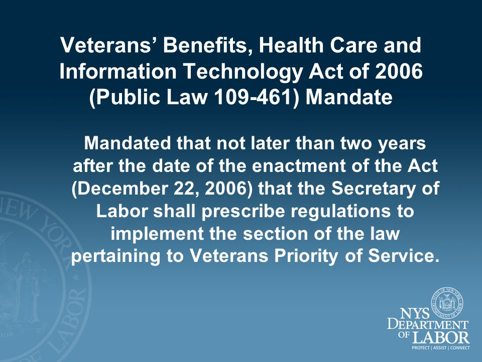 Veterans Benefits, Health Care and Information Technology Act of 2006 (Public Law 109-461) Mandate Mandated that not later than two years after the da