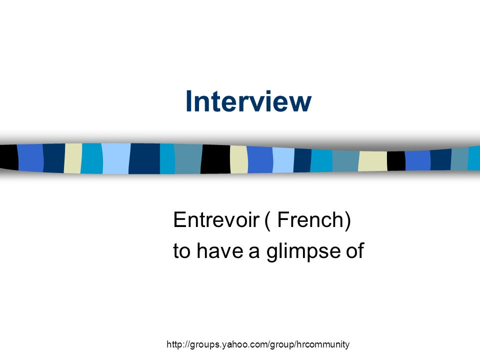 Interview Entrevoir ( French) to have a glimpse of