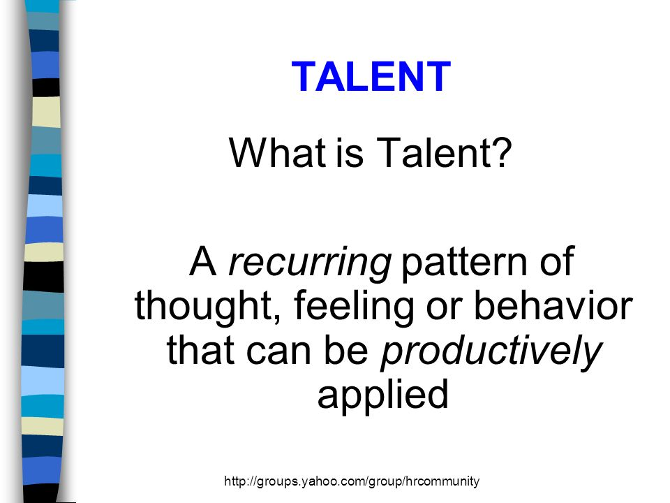 TALENT What is Talent.