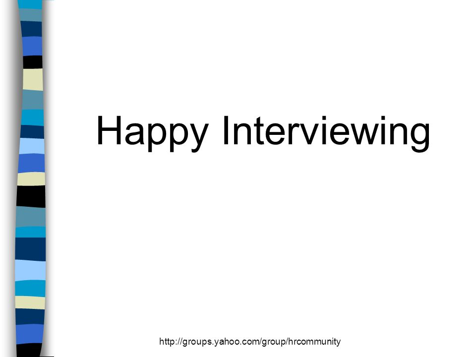 Happy Interviewing