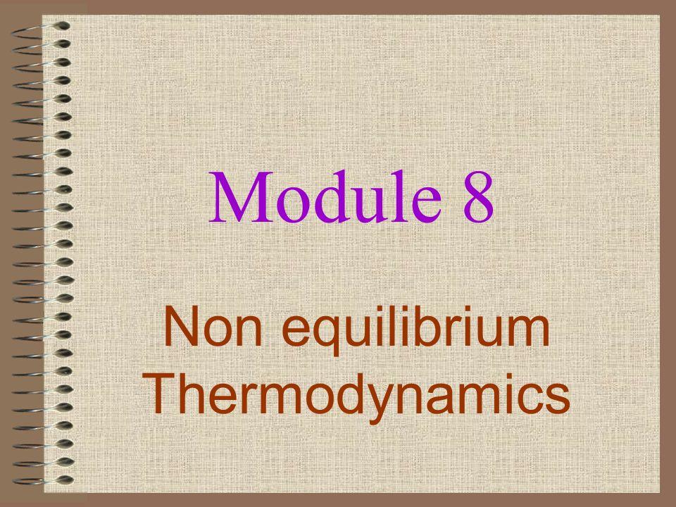 Module 8 Non equilibrium Thermodynamics