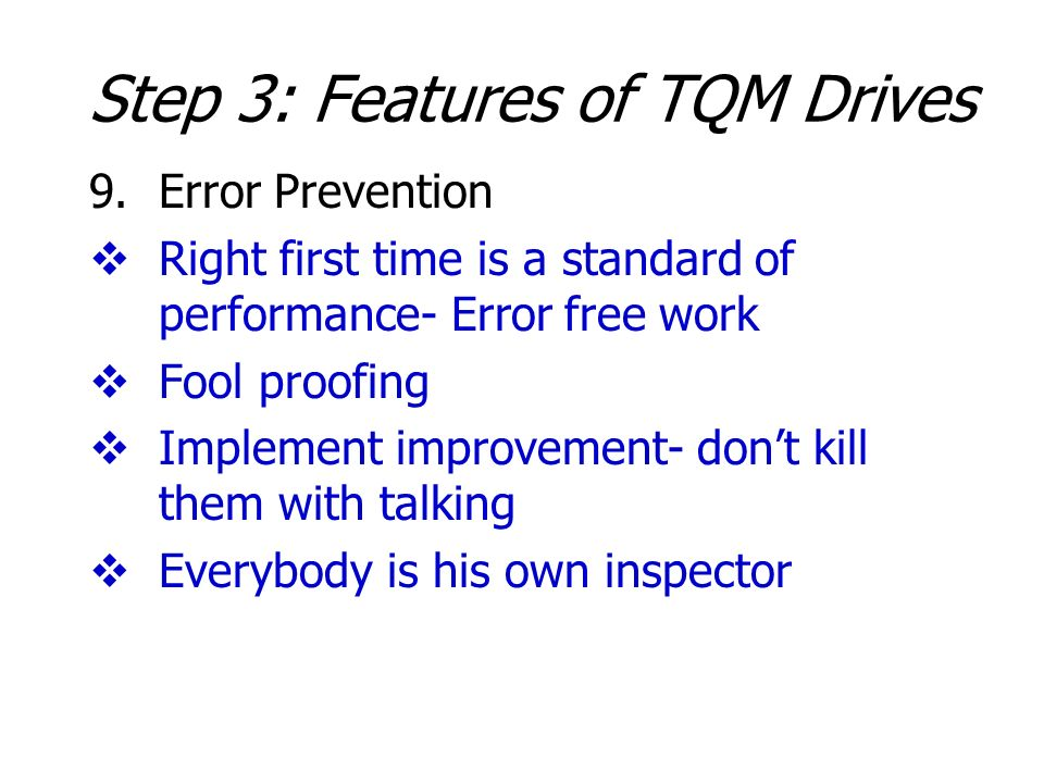 9.Error Prevention Right first time is a standard of performance- Error free work Fool proofing Implement improvement- dont kill them with talking Eve