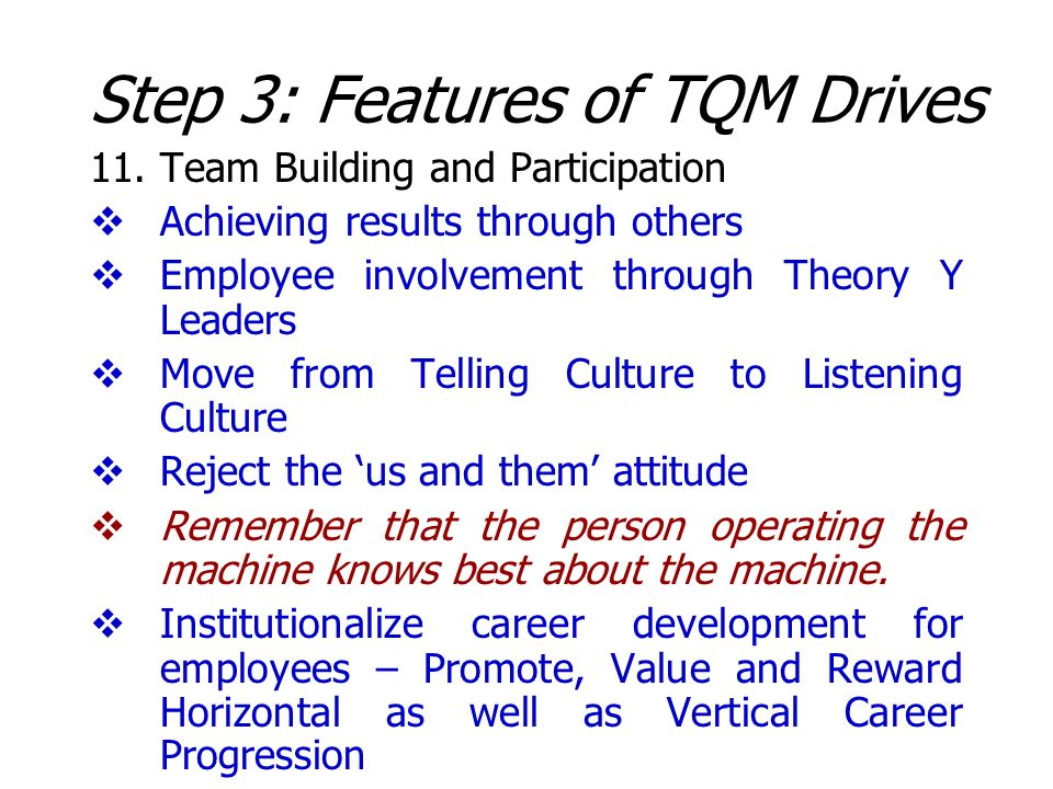 11.Team Building and Participation Achieving results through others Employee involvement through Theory Y Leaders Move from Telling Culture to Listeni