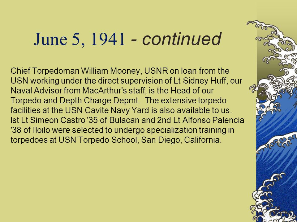 June 5, 1941 - continued Chief Torpedoman William Mooney, USNR on loan from the USN working under the direct supervision of Lt Sidney Huff, our Naval