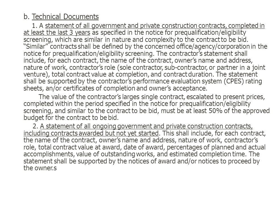b. Technical Documents 1. A statement of all government and private construction contracts, completed in at least the last 3 years as specified in the