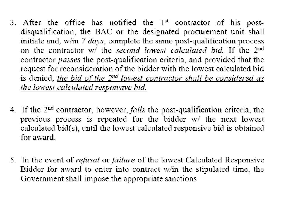 3. After the office has notified the 1 st contractor of his post- disqualification, the BAC or the designated procurement unit shall initiate and, w/i