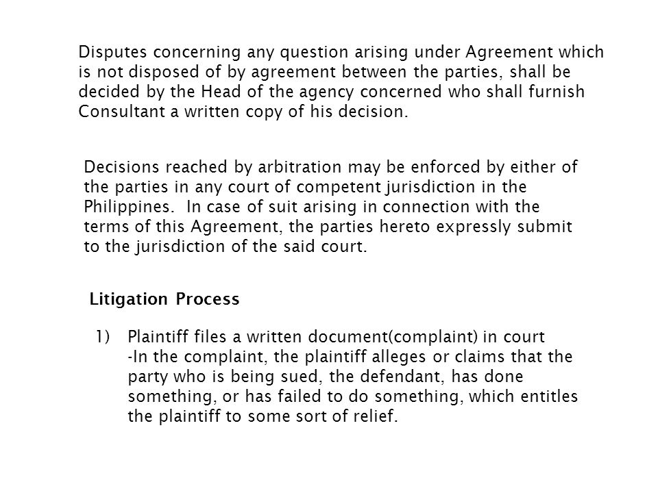 Disputes concerning any question arising under Agreement which is not disposed of by agreement between the parties, shall be decided by the Head of th