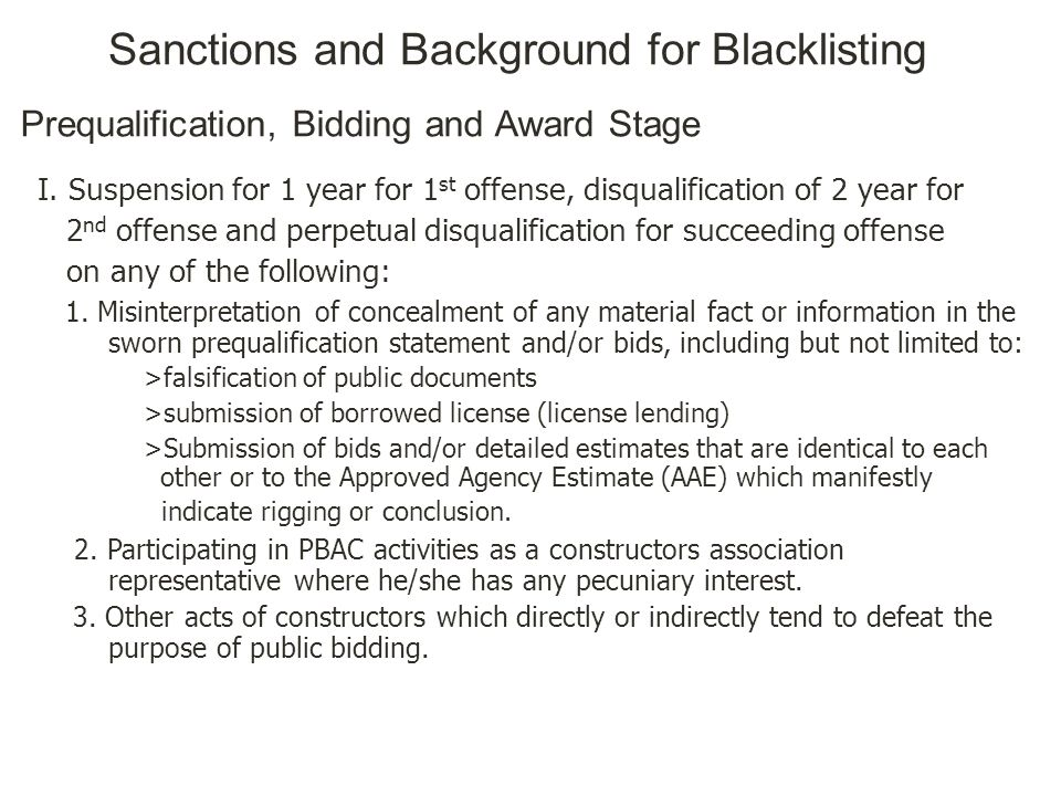 Sanctions and Background for Blacklisting I. Suspension for 1 year for 1 st offense, disqualification of 2 year for 2 nd offense and perpetual disqual