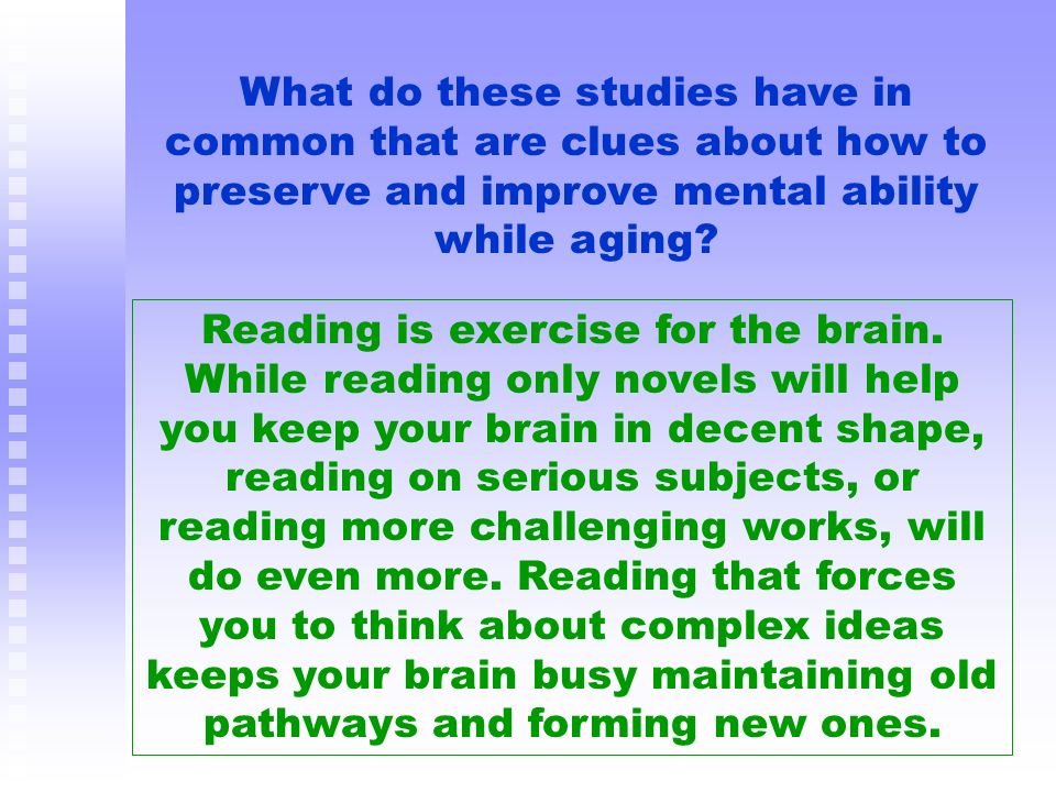 Learning Challenge Our Brain – Nun Example Snowdon can predict with 85% to 90% accuracy from writings 60 years earlier.