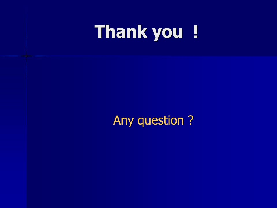 Thank you ! Any question ?