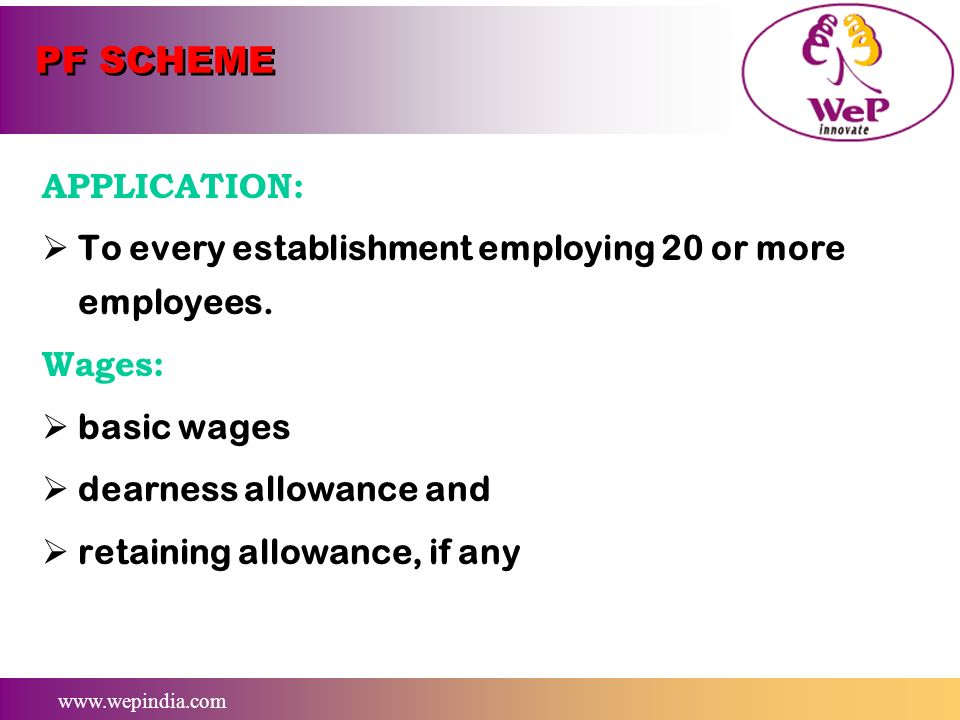 www.wepindia.com Introduction SCHEMES UNDER THE ACT. EMPLOYEES PROVIDENT FUNDS SCHEME, 1952 EMPLOYEES DEPOSIT LINKED INSURANCE SHEME, 1976 EMPLOYEES P