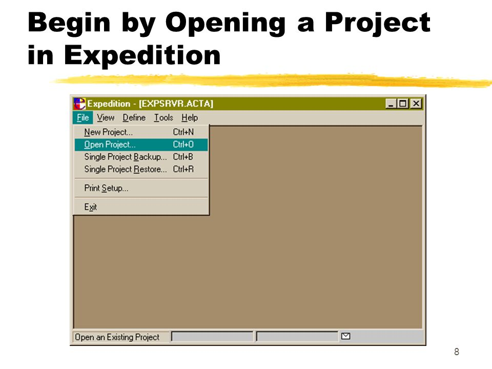 8 Begin by Opening a Project in Expedition