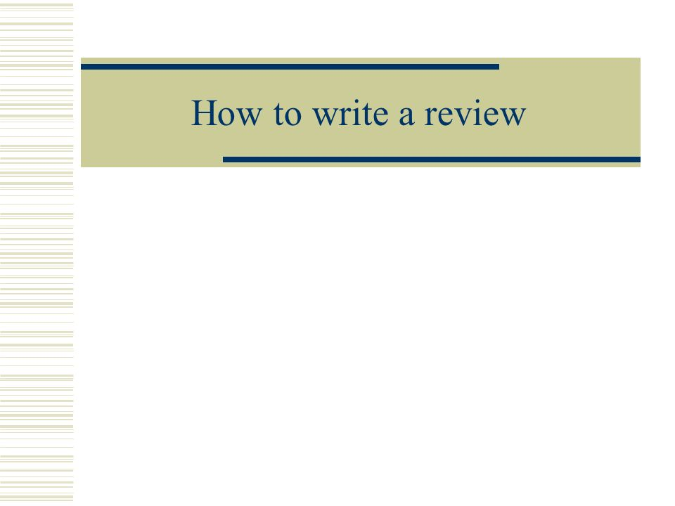 Outline What is a review.Why should you review. How do you review a paper.