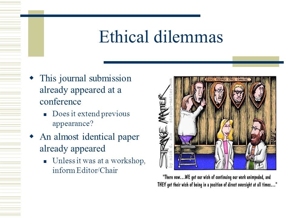Ethical dilemmas This journal submission already appeared at a conference Does it extend previous appearance.