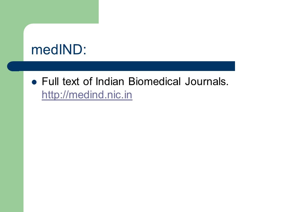 medIND: Full text of Indian Biomedical Journals. http://medind.nic.in http://medind.nic.in