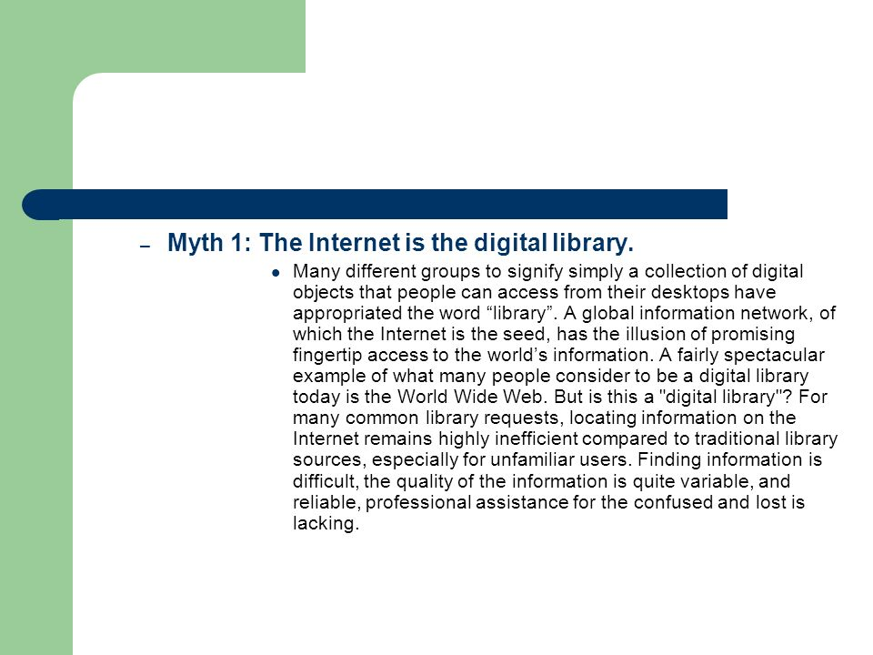 – Myth 2: The myth of a single digital library or one-window view of digital library collections.