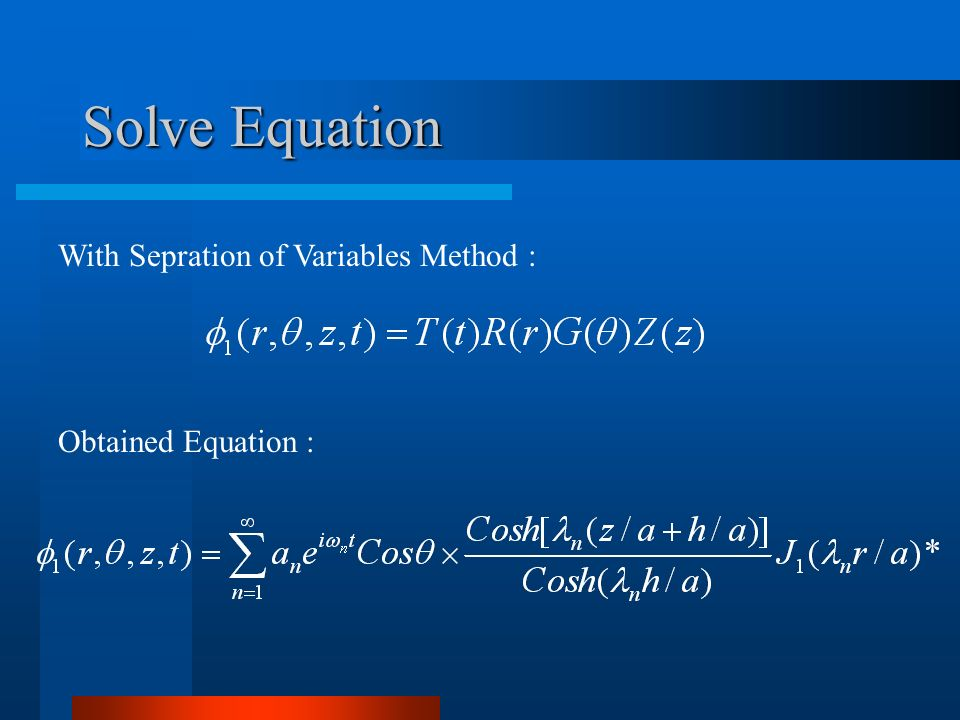 Solve Equation With Sepration of Variables Method : Obtained Equation :