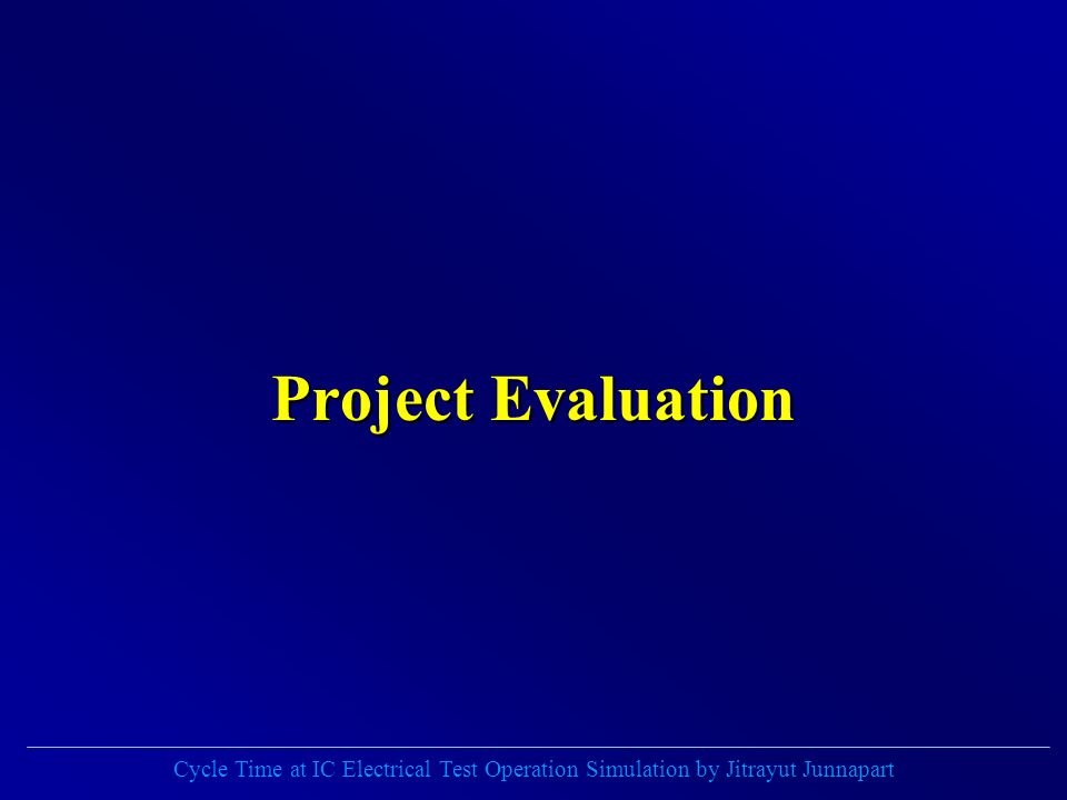 Cycle Time at IC Electrical Test Operation Simulation by Jitrayut Junnapart Project Evaluation
