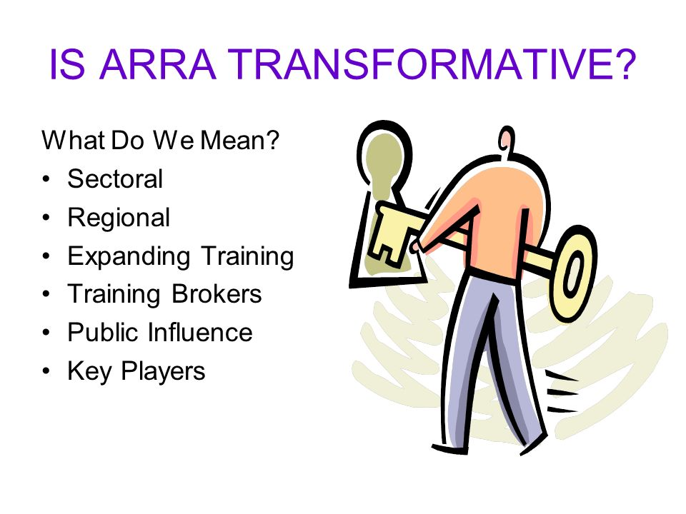 IS ARRA TRANSFORMATIVE. What Do We Mean.