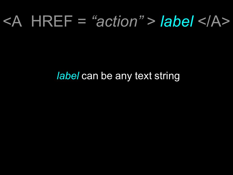 label label can be any text string