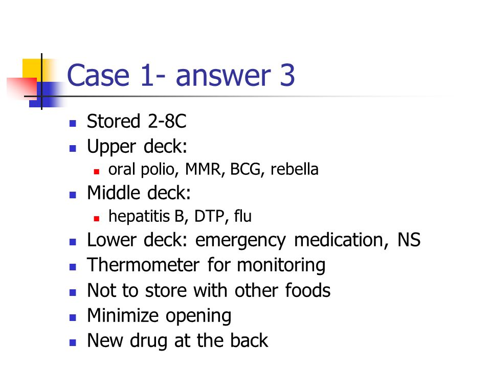 Question 3 How should these vaccines be stored?
