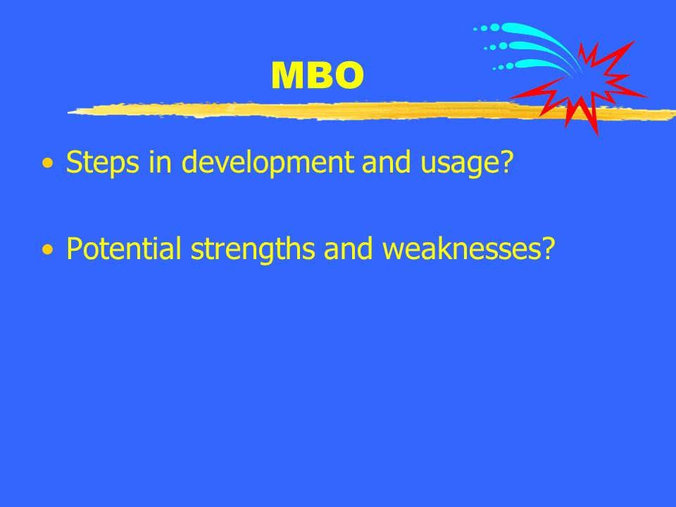 Results (Outcome) Based Appraisal Management by Objectives (MBO) in Some Form is Commonly Used Focuses on Measurable Results of Mutually Agreed-Upon Goals for a Work Cycle