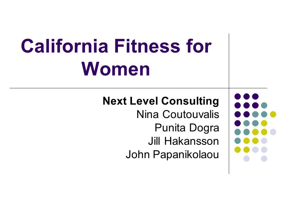 California Fitness for Women Next Level Consulting Nina Coutouvalis Punita Dogra Jill Hakansson John Papanikolaou