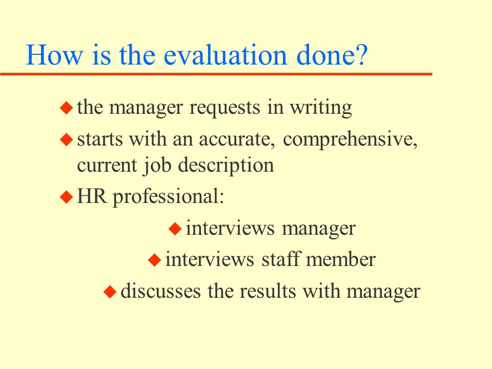 How is the evaluation done.