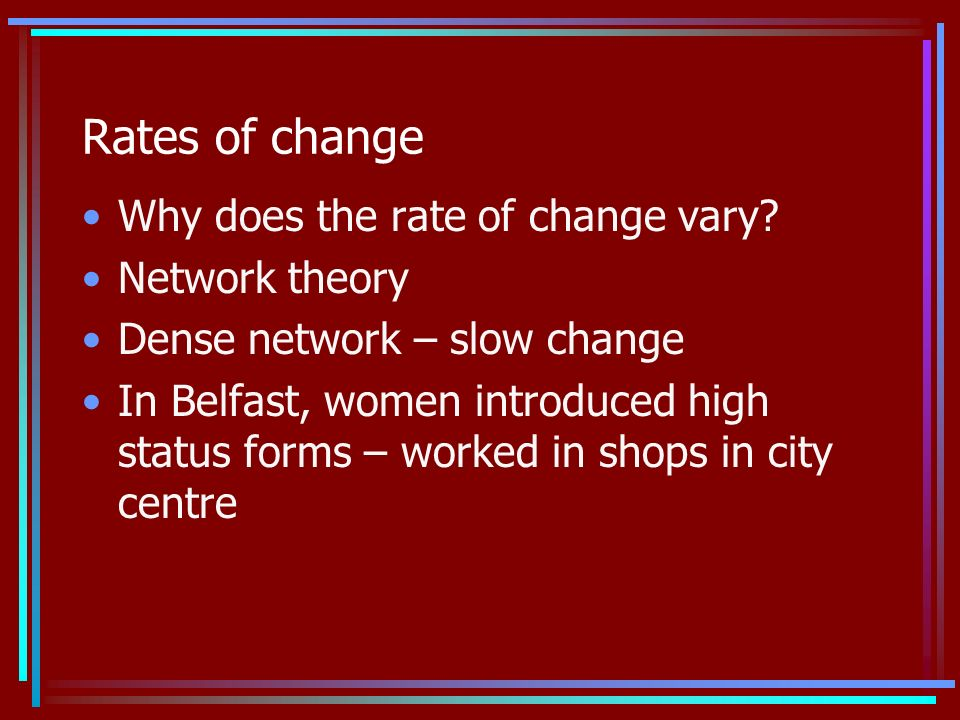 Rates of change Why does the rate of change vary.