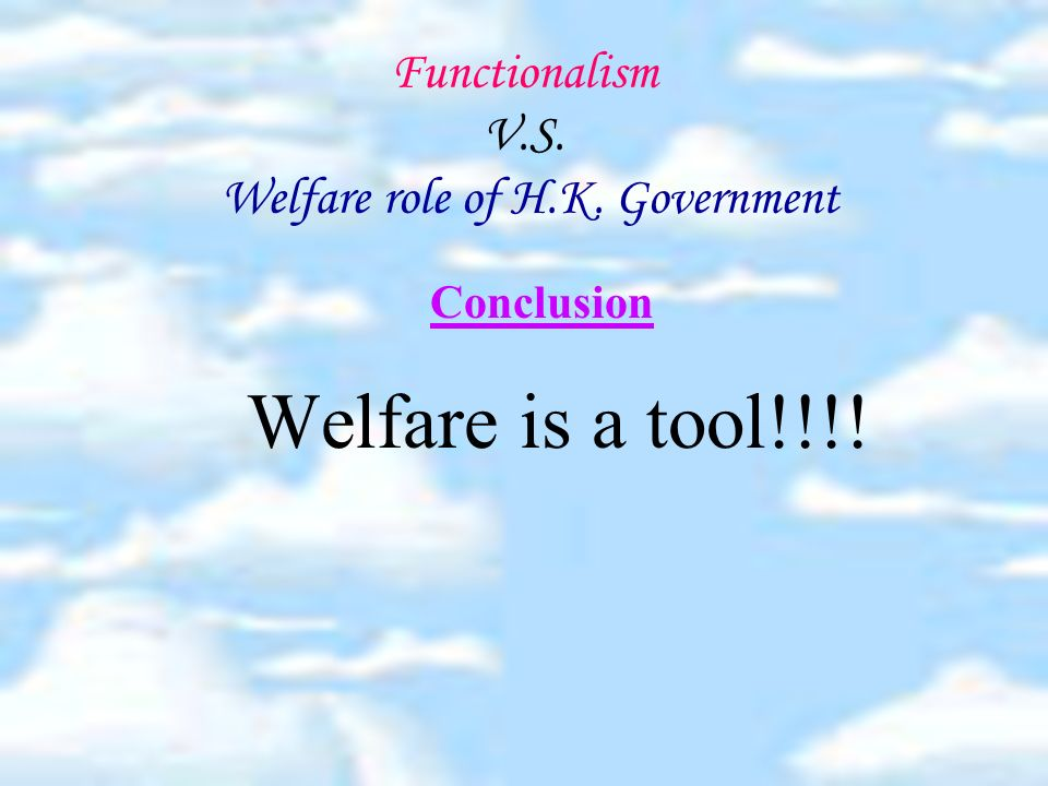 Functionalism V.S. Welfare role of H.K.