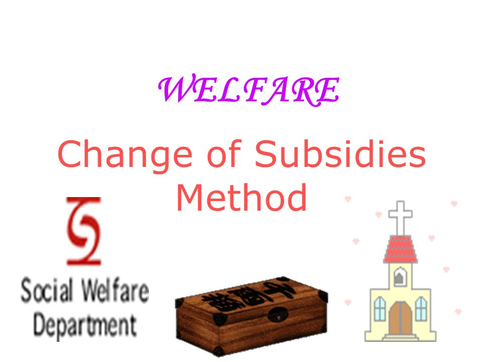 The Intervention of the SAR government in Welfare Policy WELFARE