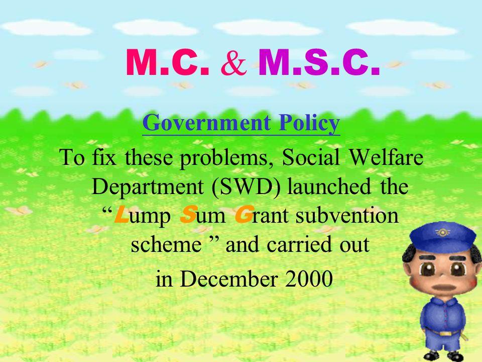 Problems of MC and MSC: 1. Inflexible ( ) 2. Complex ( ) 3. Bureaucratic ( ) M.C. & M.S.C