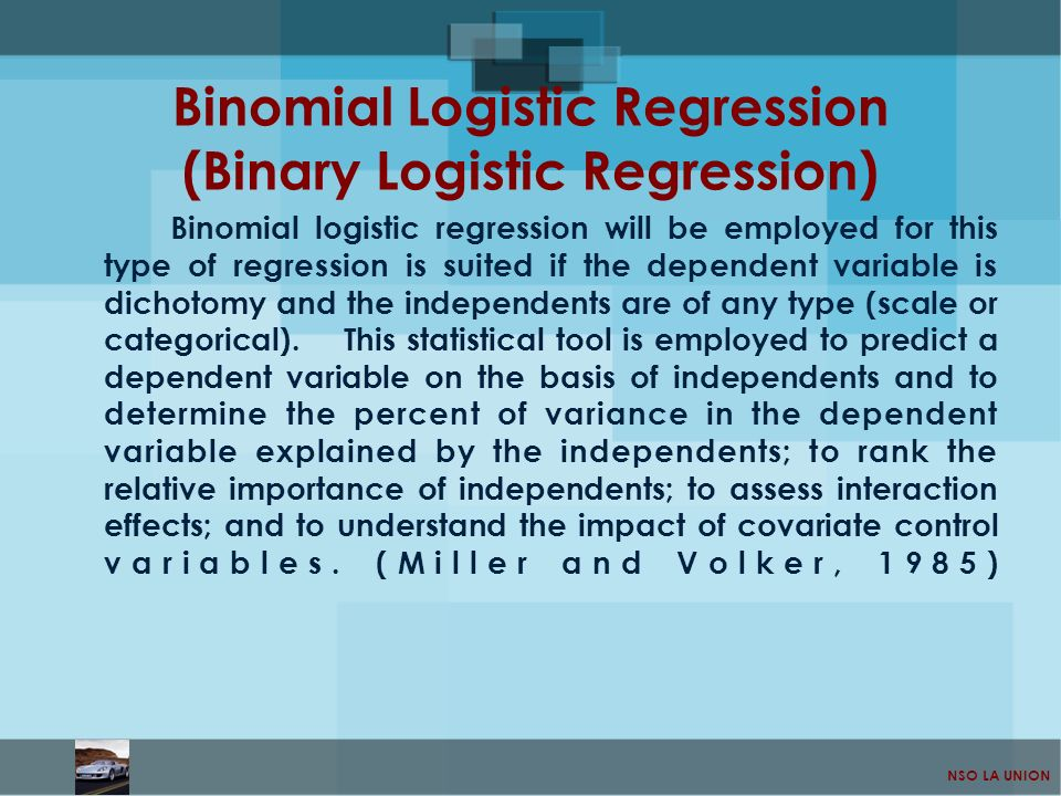 NSO LA UNION Binomial Logistic Regression (Binary Logistic Regression) Binomial logistic regression will be employed for this type of regression is su