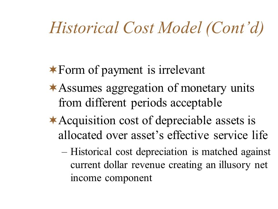 Basis of historical cost Historical cost is under the going concern assumption Sterling => questions the validity of the assumption –The high rate of business failure would make it difficult to build an evidential case for a projection of continuity.