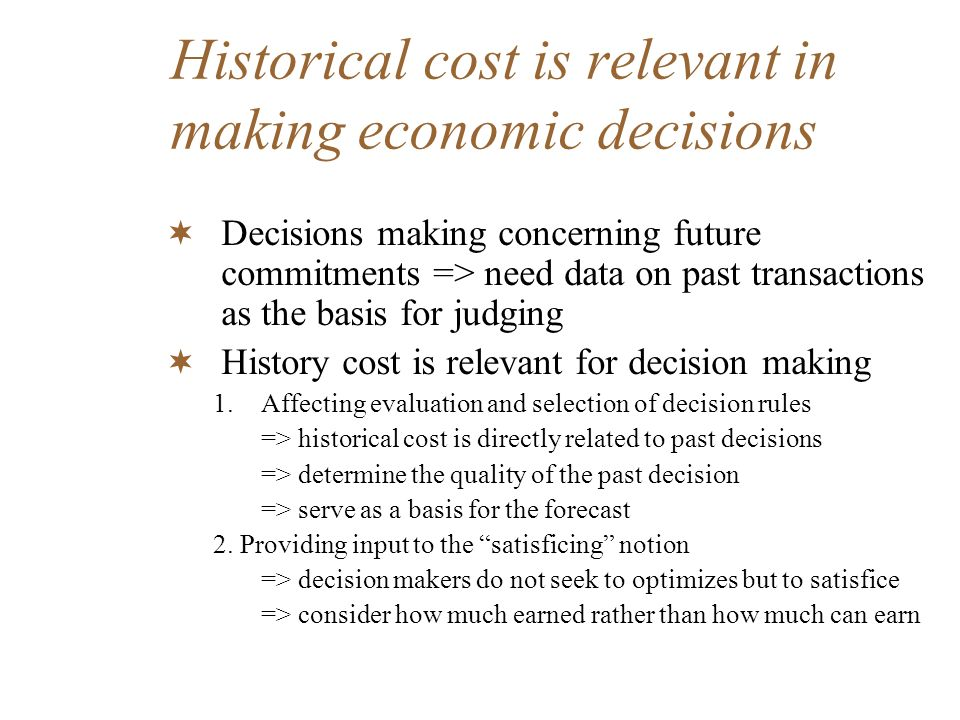 Notions of investor needs Historical cost cause either a distortion or concealment of important company disclosures=> goal of conventional accounting are ill-conceived –Because accountant: Have naïve, simplistic view of investor and their needs Accept old-fashioned, fundamentalist view Share market analysis and corporate analysis are different –Market analysis mainly of trying to ascertain what other investor are thinking –Corporate analysis not really concerned about corporate facts but about the psychology of the market