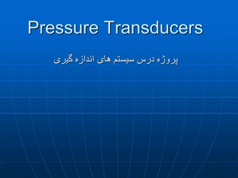 Pressure Transducers پروژه درس سیستم های اندازه گیری