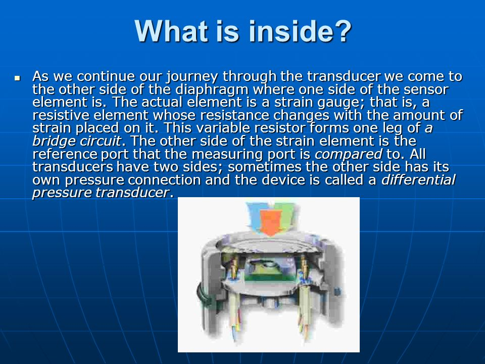 What is inside? As we continue our journey through the transducer we come to the other side of the diaphragm where one side of the sensor element is.