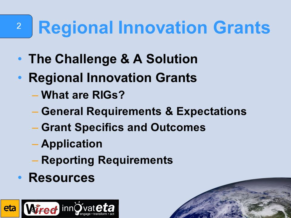 2 Regional Innovation Grants The Challenge & A Solution Regional Innovation Grants –What are RIGs? –General Requirements & Expectations –Grant Specifi