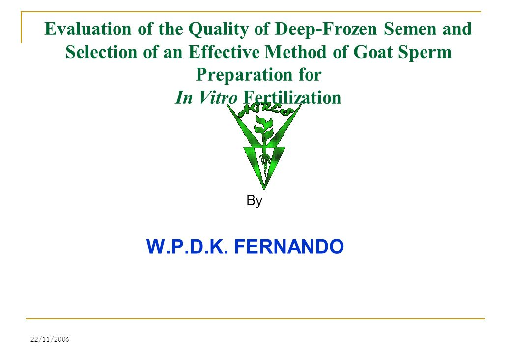Introduction Objectives Semen Quality Analysis Selection of a Sperm Preparation method Results & Discussion Conclusion Acknowledgements End CONTENT