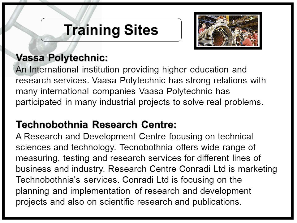 Vassa Polytechnic: An International institution providing higher education and research services. Vaasa Polytechnic has strong relations with many int